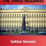 The Three Russians, latest novel by Gaither Stewart