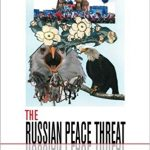Ron Ridenour's THE RUSSIAN PEACE THREAT enters wide distribution